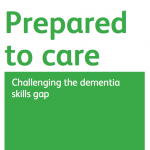 Prepared to care - Challenging the dementia skills gap