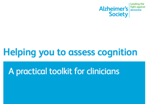 Helping you to assess cognition: A practical toolkit for clinicians