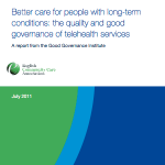 Better care for people with long-term conditions: the quality and good governance of telehealth services
