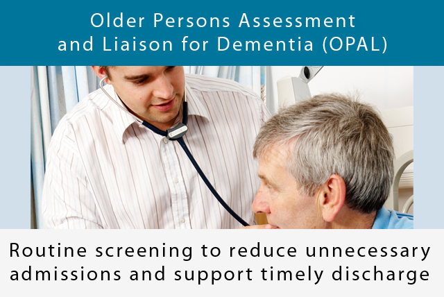 Older Persons Assessment and Liaison for Dementia (OPAL) team