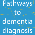 Pathways to dementia diagnosis