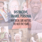 Distinctive, Valued, Personal: Why Social Care Matters - The Next Five Years