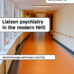 Liaison psychiatry in the modern NHS