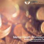 Mental Health Promotion: Building an Economic Case