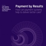 Payment by Results: How can payment systems help to deliver better care?